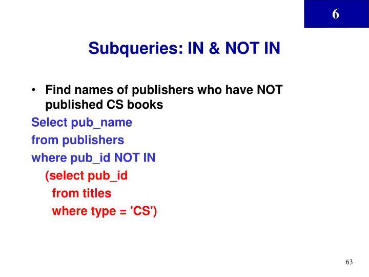 Subqueries: IN & NOT IN