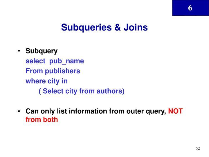 Subqueries & Joins