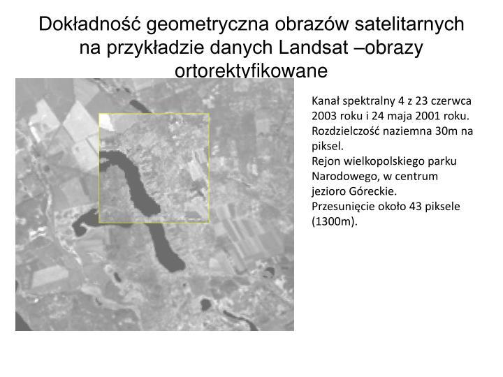 Dokładność geometryczna obrazów satelitarnych na przykładzie danych Landsat –obrazy ortorektyfikowane