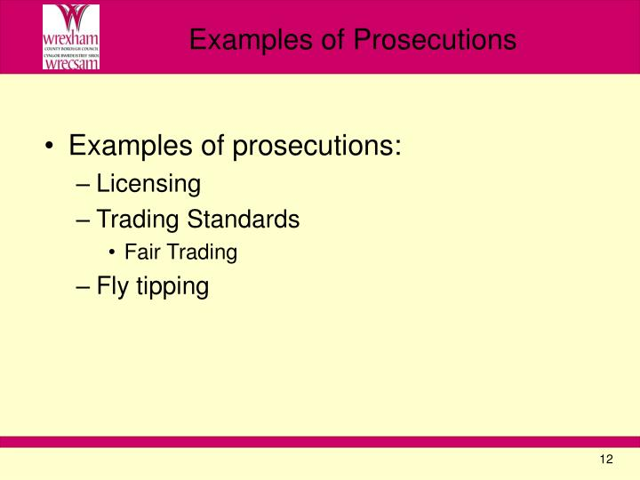 Examples of prosecutions: