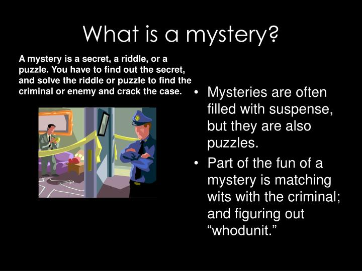 What is a mystery
