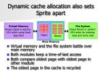 dynamic cache allocation also sets sprite apart