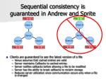 sequential consistency is guaranteed in andrew and sprite