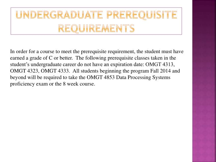 Undergraduate prerequisite requirements1
