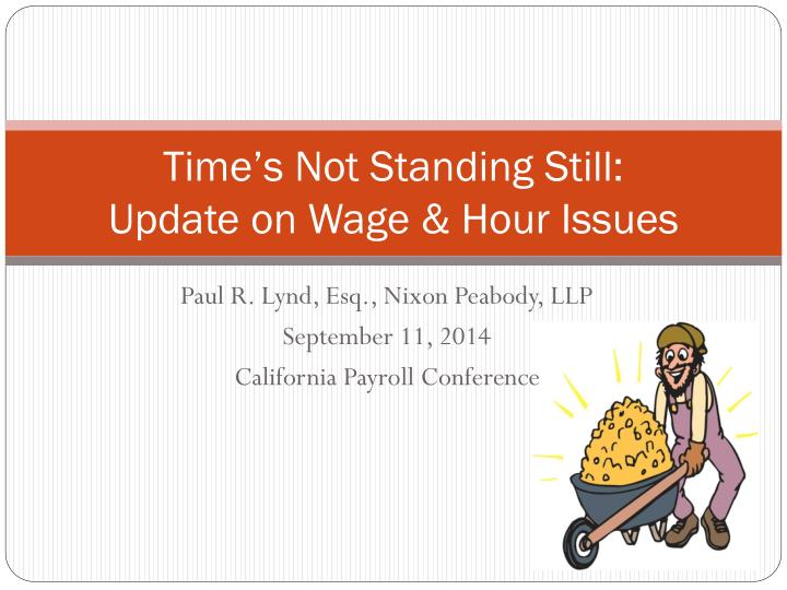 Time s not standing still update on wage hour issues