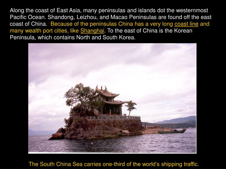 Along the coast of East Asia, many peninsulas and islands dot the westernmost Pacific Ocean. Shandon...