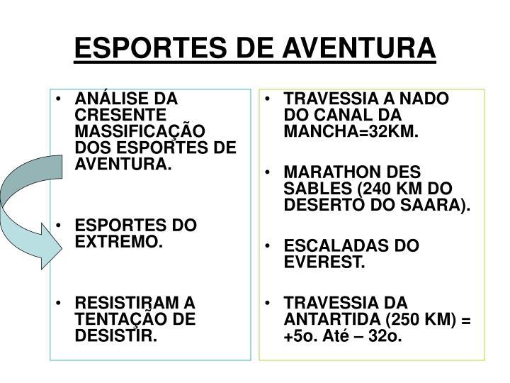ANÁLISE DA CRESENTE MASSIFICAÇÃO DOS ESPORTES DE AVENTURA.