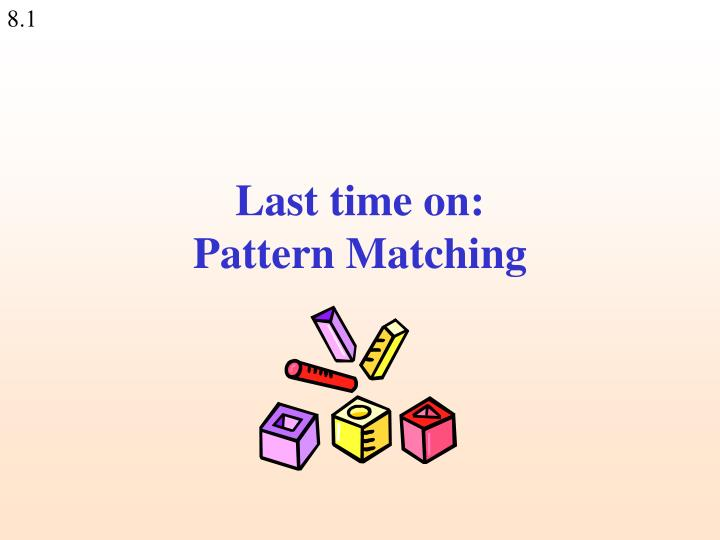 last time on pattern matching n.