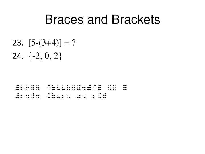 Braces and Brackets