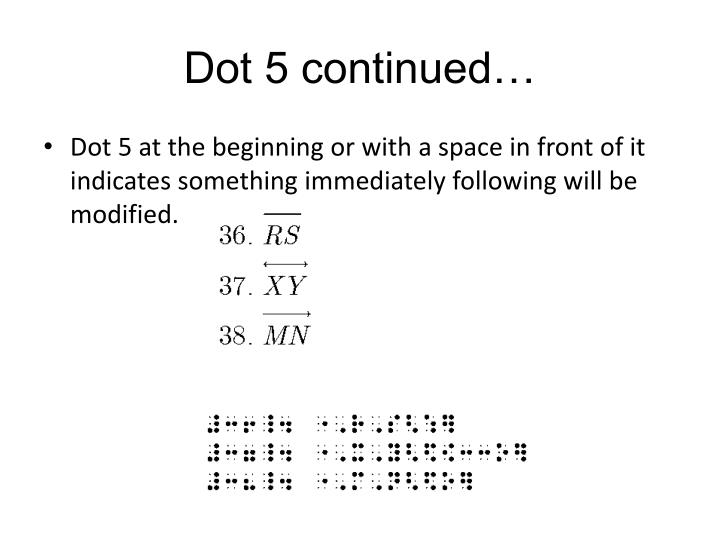 Dot 5 continued…