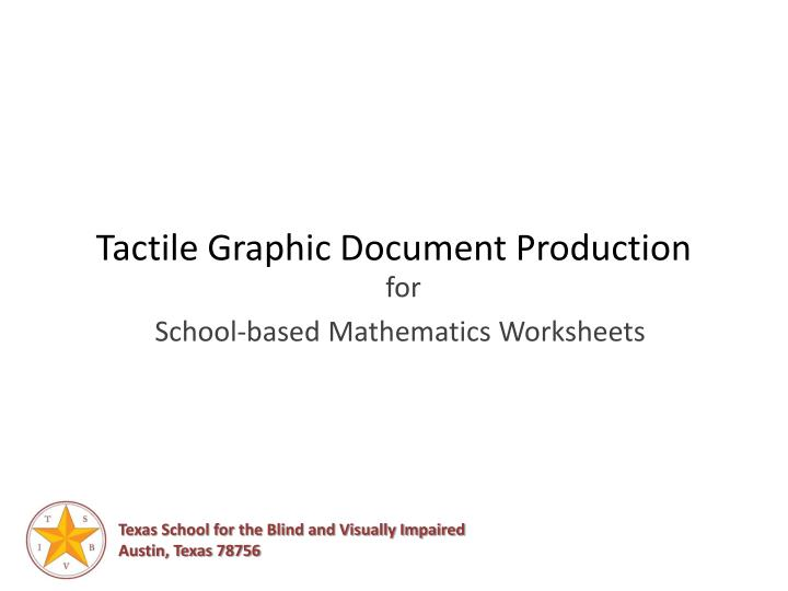 Tactile Graphic Document Production