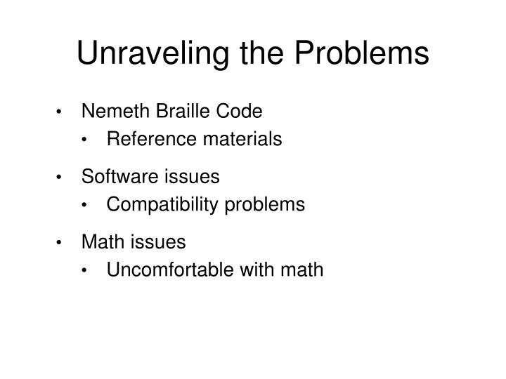 Unraveling the Problems