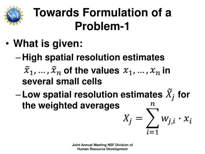 Towards Formulation of a Problem-1