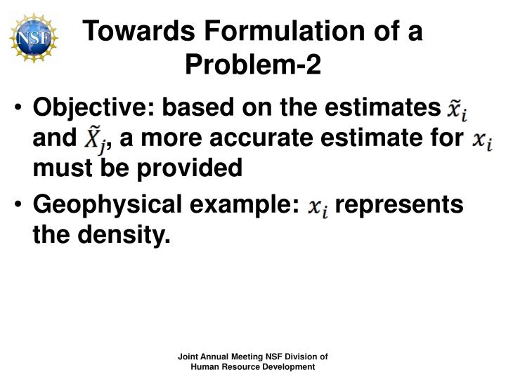 Towards Formulation of a Problem-2