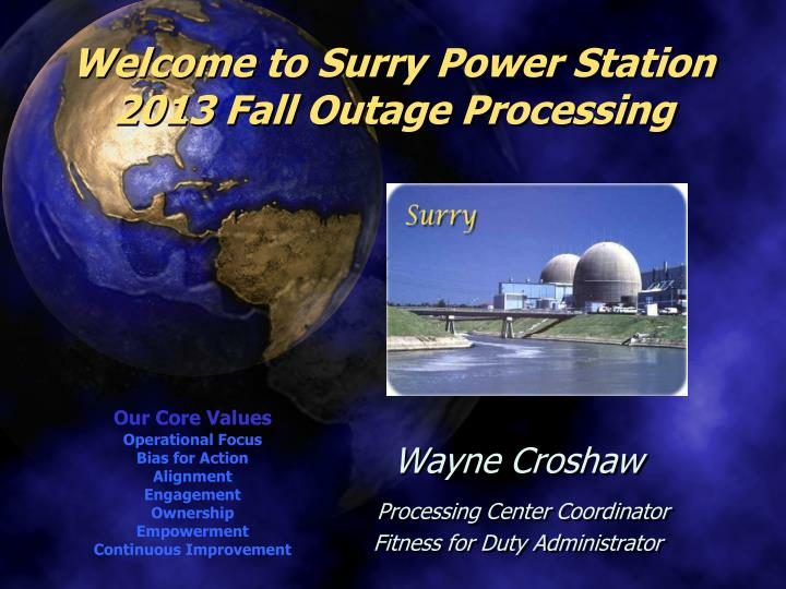 Welcome to surry power station 2013 fall outage processing