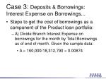 case 3 deposits borrowings interest expense on borrowings