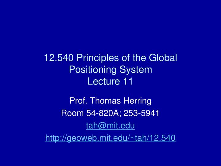 12 540 principles of the global positioning system lecture 11