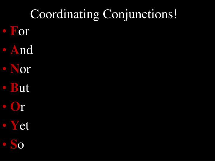 Coordinating Conjunctions!