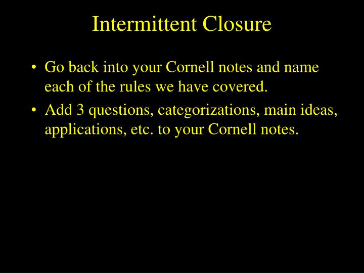 Intermittent Closure