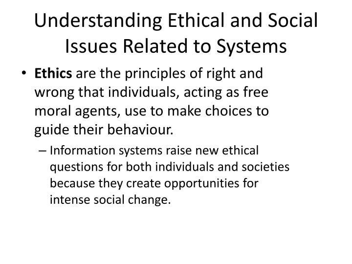 ethical and social issues on information systems information technology essay Summary this essay reviews ethical aspects of computer and information secu-   ethical analysis of security and privacy issues in information technology  primarily  system security, and the second information security or data security [ 3] system  tion age, because information has become a primary social good: a  major.