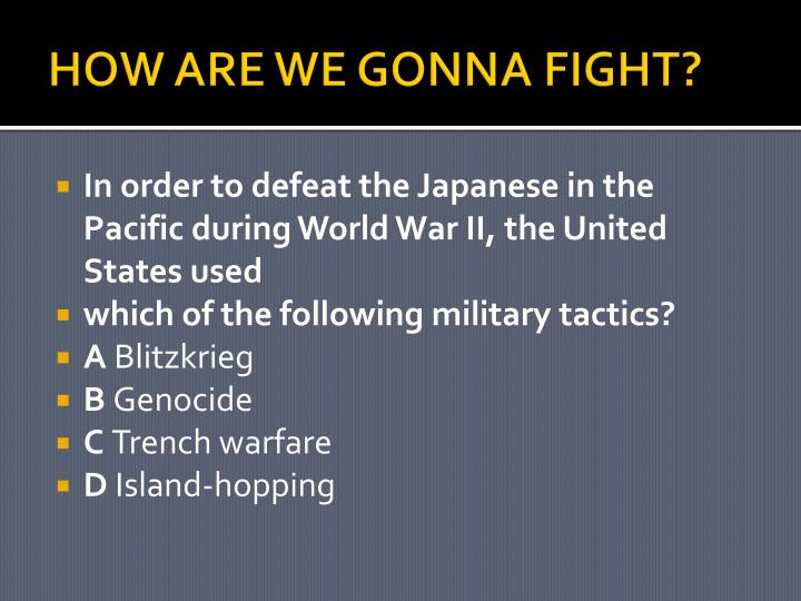HOW ARE WE GONNA FIGHT?