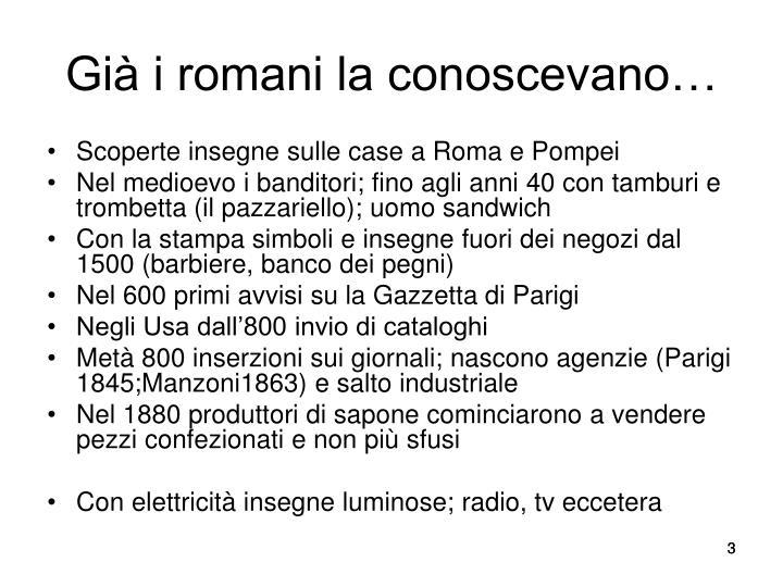 Gi i romani la conoscevano