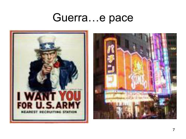 Guerra…e pace