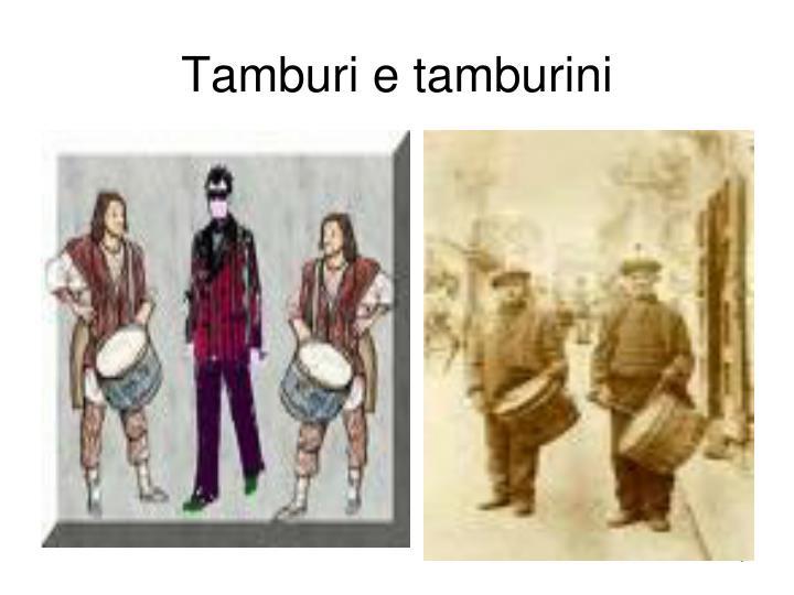 Tamburi e tamburini