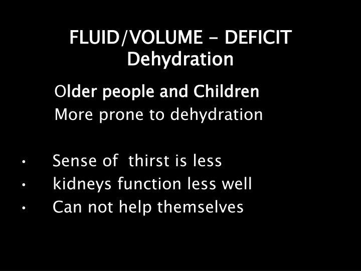FLUID/VOLUME - DEFICIT Dehydration