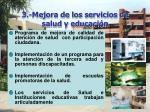 3 mejora de los servicios de salud y educaci n