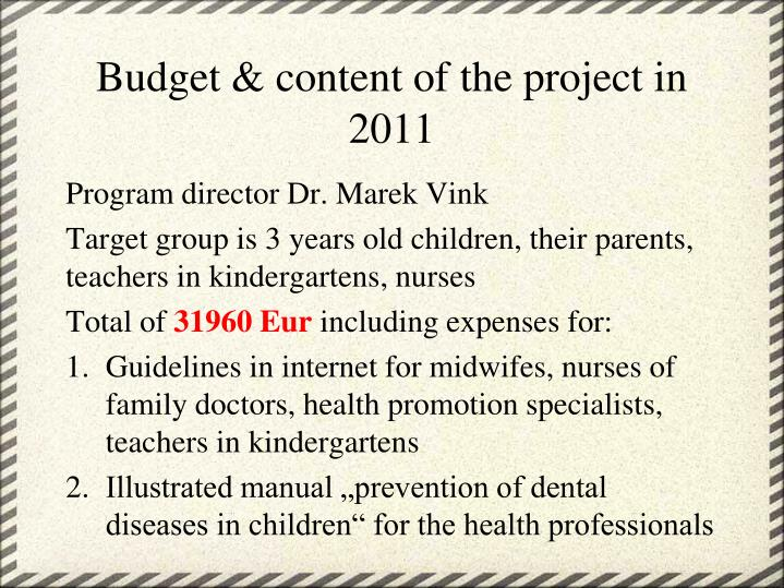 Budget & content of the project in 2011