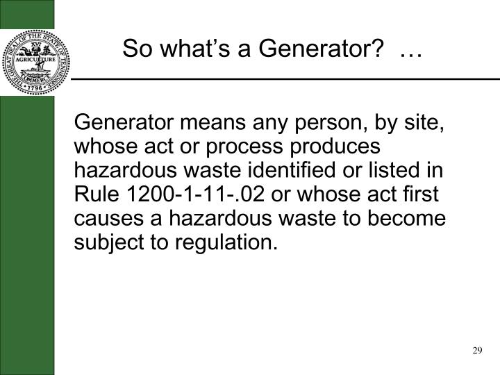 So what's a Generator?  …