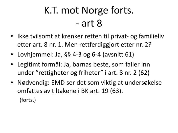 K.T. mot Norge forts.