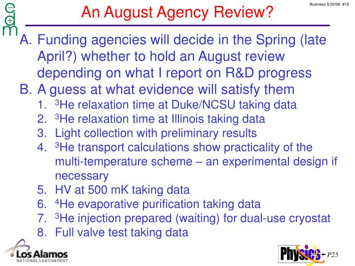 An August Agency Review?