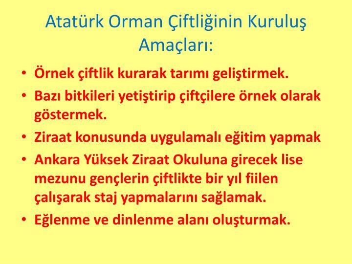 Atatürk Orman Çiftliğinin Kuruluş Amaçları: