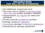 ineligible work that will not be reimbursed