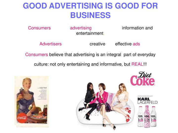 GOOD ADVERTISING IS GOOD FOR BUSINESS