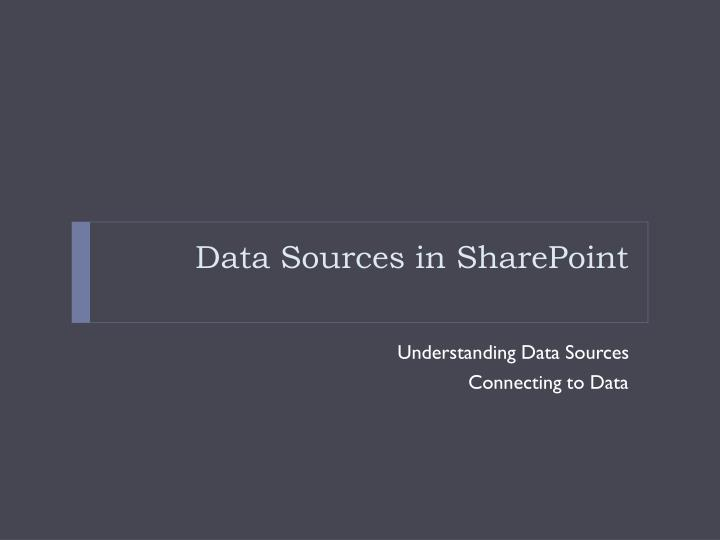 Data sources in sharepoint