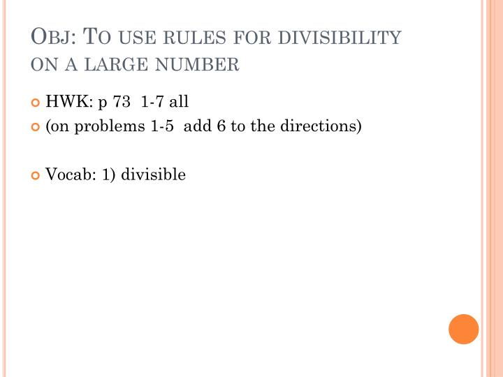 Obj to use rules for divisibility on a large number