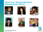 meet your newest medicare beneficiaries 2012
