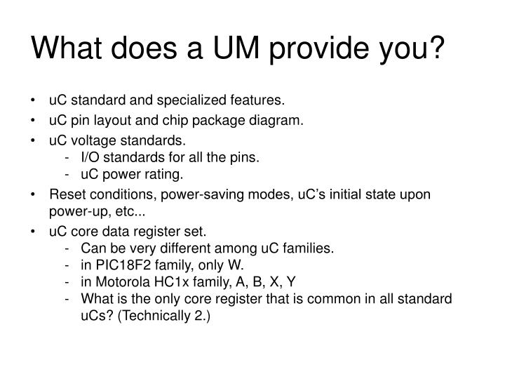 What does a UM provide you?