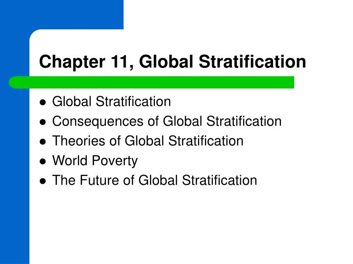 sociology chapter 7 global stratification Global stratification while stratification in the united states refers to the unequal distribution of resources among individuals, global stratification refers to this unequal distribution among nations.