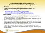 georgia alternate assessment gaa post assessment webinar june 13 15 2012