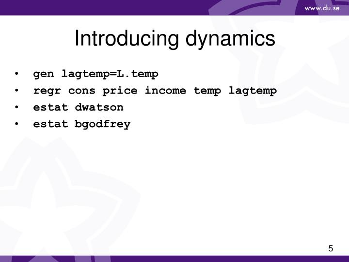 Introducing dynamics