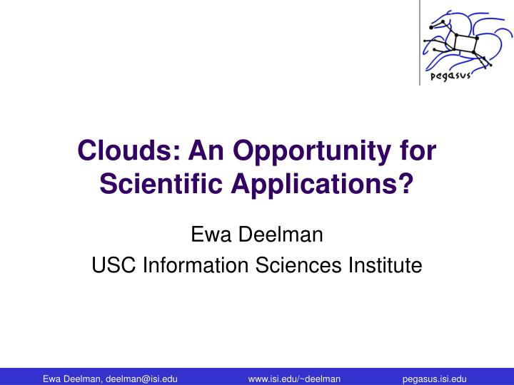 Clouds an opportunity for scientific applications