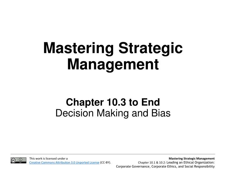mastering strategic management chapter 10 3 to end decision making and bias