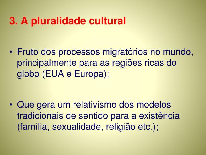 3. A pluralidade cultural