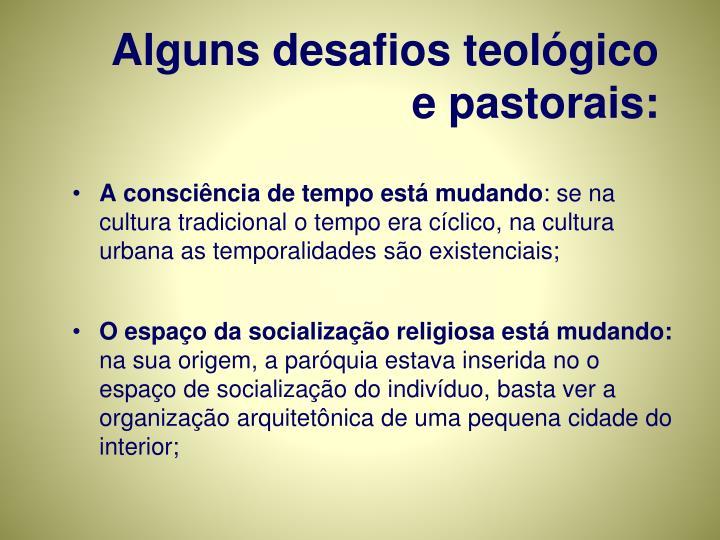 Alguns desafios teológico e pastorais: