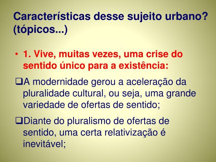 Características desse sujeito urbano? (tópicos...)
