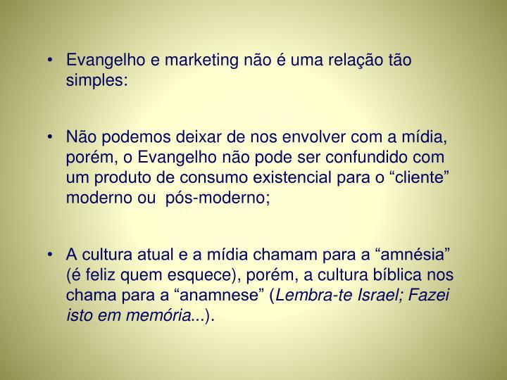 Evangelho e marketing não é uma relação tão simples: